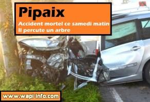 Pipaix : accident mortel ce samedi matin - il percute un arbre