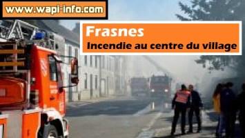 Frasnes : incendie au centre du village
