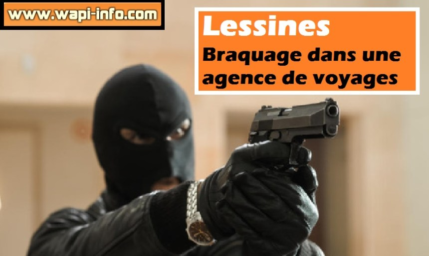 Lessines braquage agence voyages