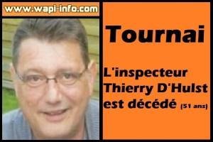 Tournai : l'inspecteur Thierry D'Hulst (51 ans) est décédé