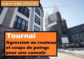 Tournai : agression au couteau et coups de poings pour une console