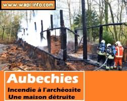 Aubechies : incendie à l'archéosite - une maison détruite