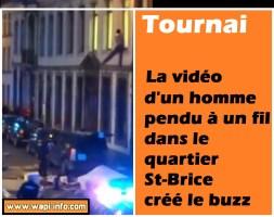 Tournai : la vidéo d'un homme pendu à un fil dans le quartier St-Brice créée le buzz