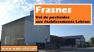 Frasnes : vol de pesticides au sein des établissements Lebrun