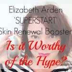 Elizabeth Arden SUPERSTART: Is it Worth the Hype? [Sponsored]