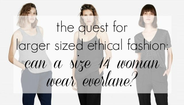 the quest for larger sized ethical fashion - a review of everlane by a size 14 woman - Wardrobe Oxygen