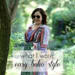 What I Wore: Easy Boho Style