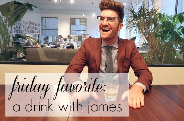 friday-favorite-a-drink-with-james