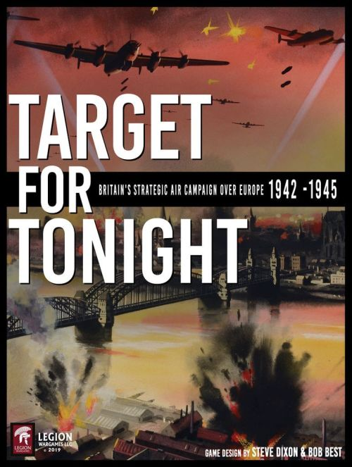 Target For Tonight Britain's Strategic Air Campaign Over Europe, 1942-1945