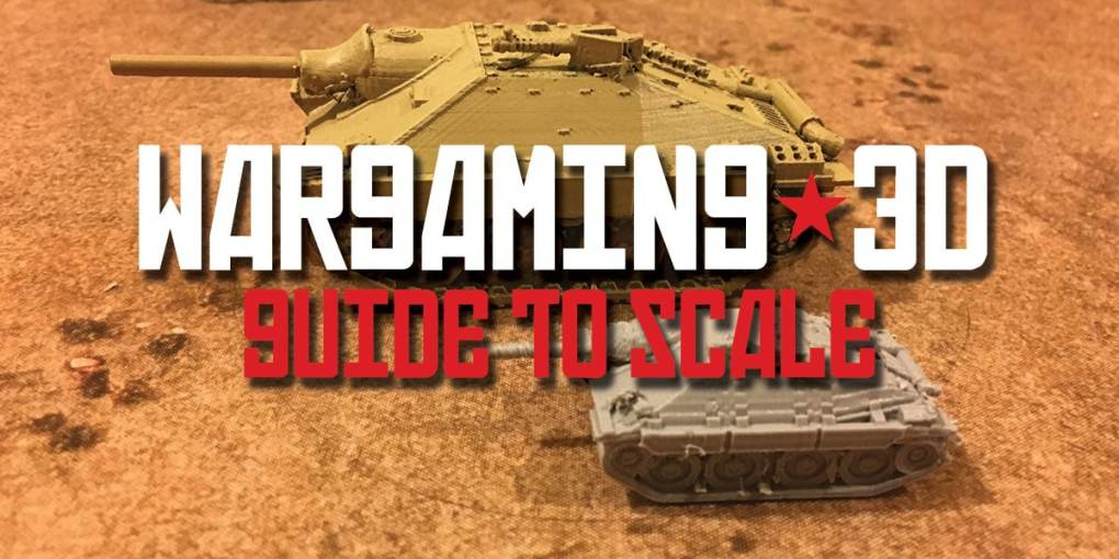 Scale Conversion for 3D Printing Wargaming Vehicles & Terrain