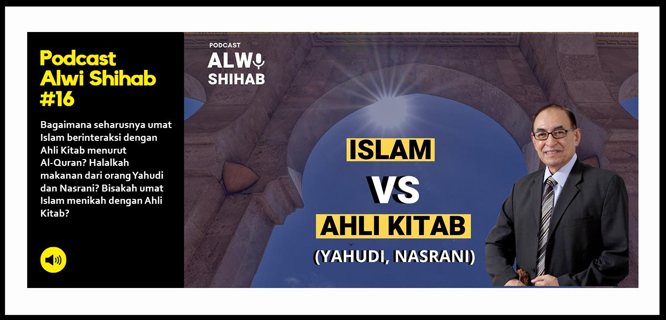 Interaksi Islam VS Ahli Kitab (Yahudi, Nasrani)