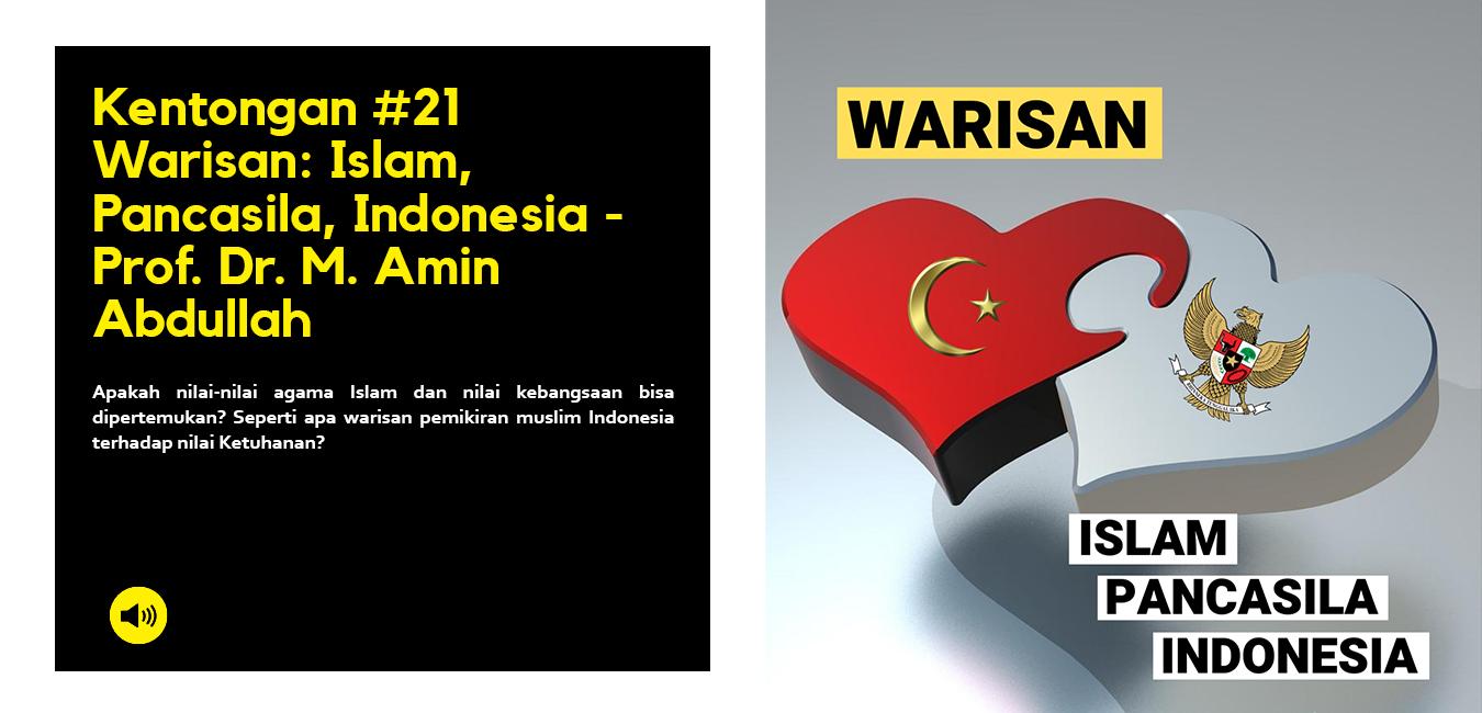 Warisan: Islam, Pancasila, Indonesia - Prof. Dr. M. Amin Abdullah