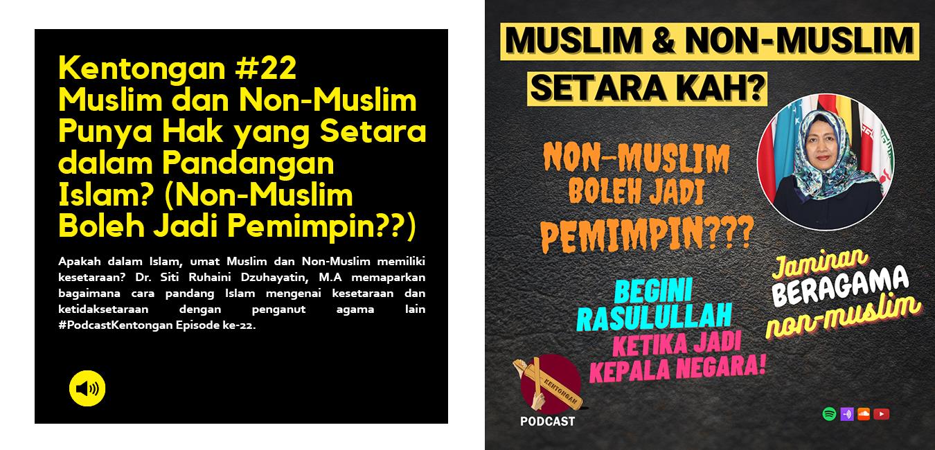 Muslim dan Non-Muslim Punya Hak yang Setara dalam Pandangan Islam? (Non-Muslim Boleh Jadi Pemimpin??)