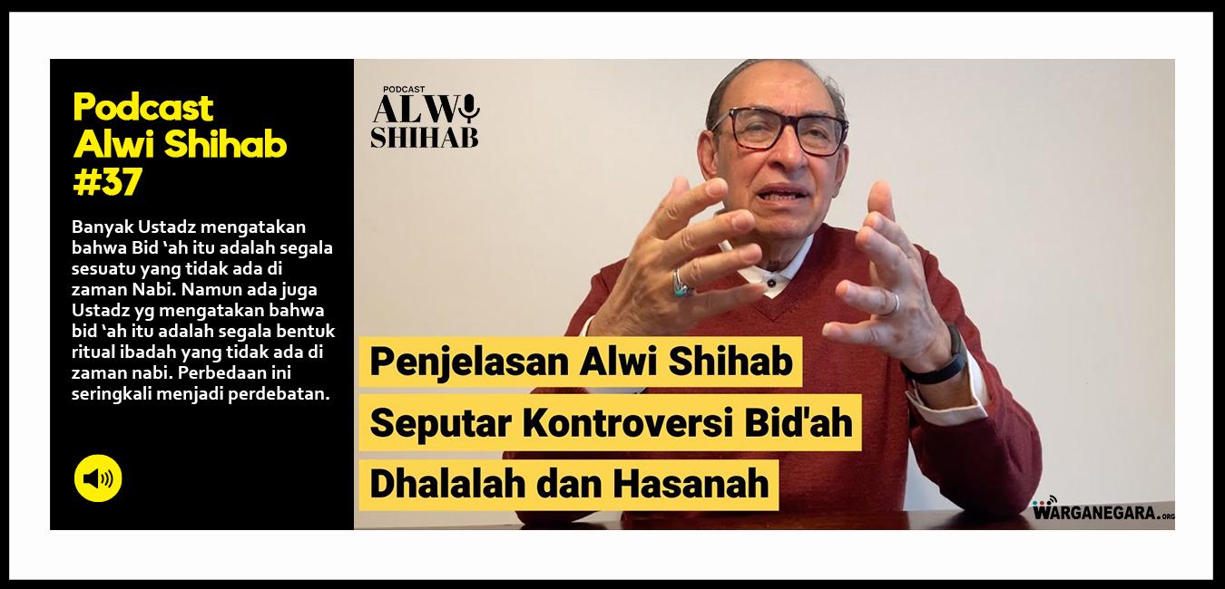 Penjelasan Alwi Shihab Seputar Kontroversi Bid'ah Dhalalah dan Hasanah