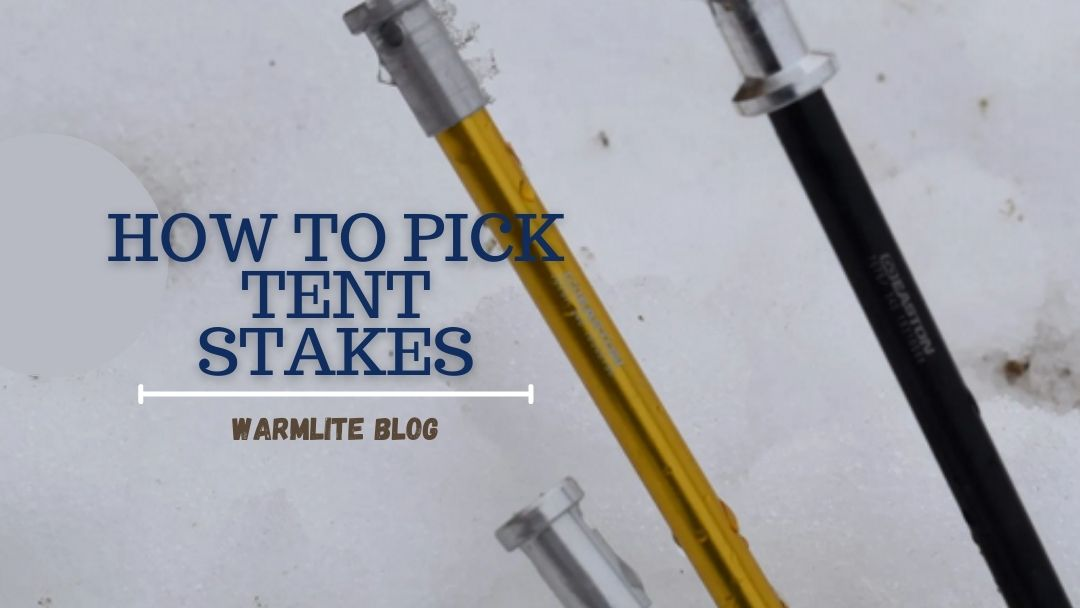 How to Pick a Tent Stake