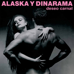 ALASKA Y DINARAMA DESEO CARNAL