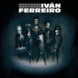 """Iván Ferreiro """"Mentiroso mentiroso"""""""