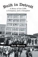 Built.In.Detroit.Bob.Morris