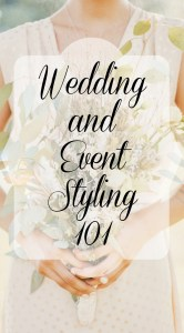 Wedding and Event Styling 101