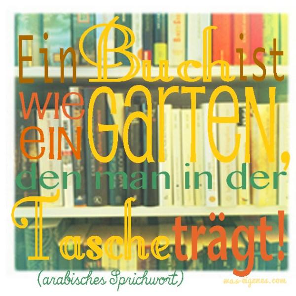 Ein Buch ist wie ein Garten, den man in der Tasche trägt | waseigenes.com