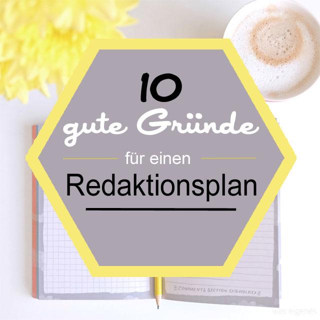 10 gute Gründe für einen Blog-Redaktionsplan | Rund ums Bloggen | waseigenes.com Blog