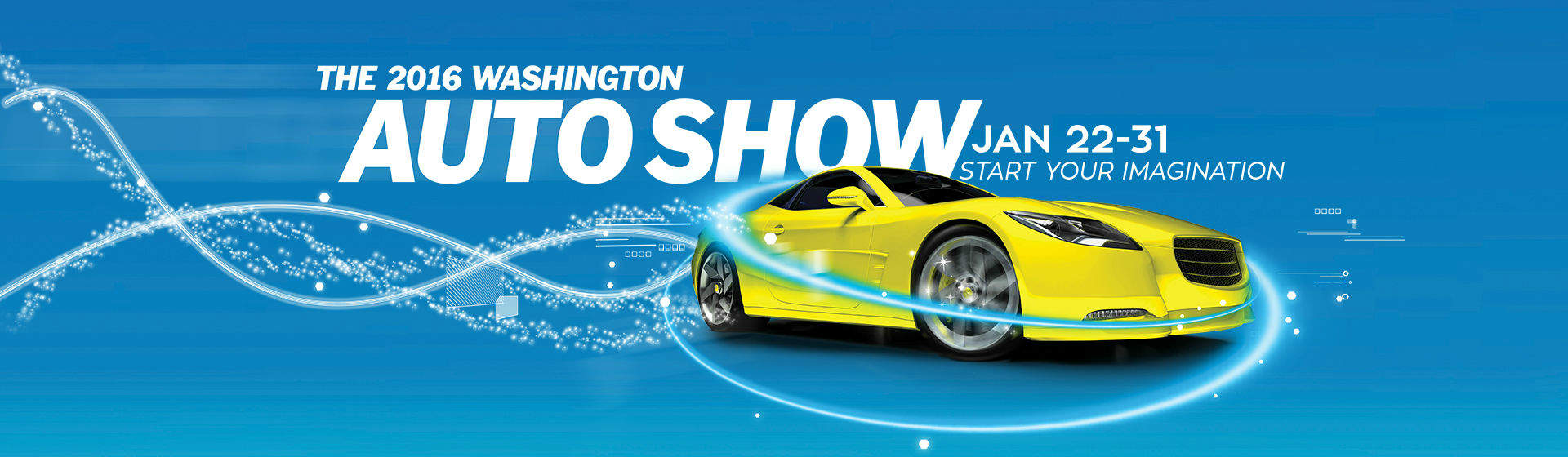 Washington Auto Show - January 22 to 31 - Start Your Imagination
