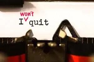 i wont quit
