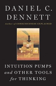 """The cover of """"Intuition Pumps and Other Tools for Thinking"""" by Daniel C. Dennett."""