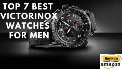 Top 7 Best Victorinox watches for Men