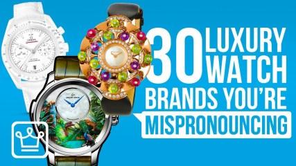 30 LUXURY Watch Brands You're Mispronouncing