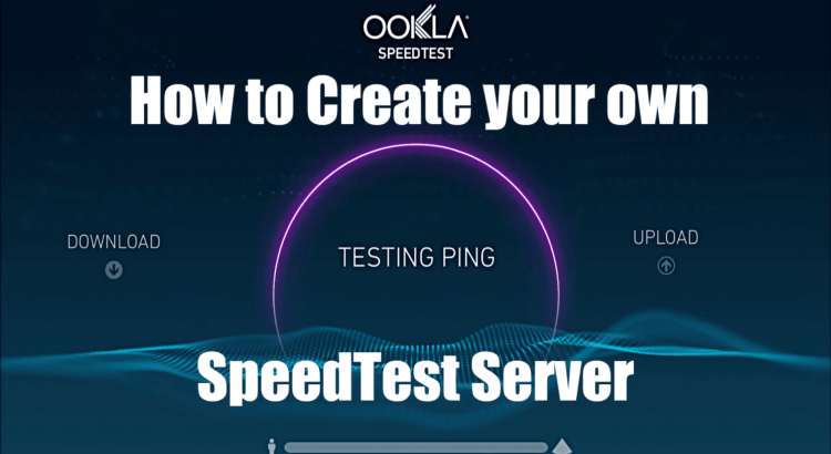 Create Speed Test Server