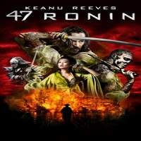 47 Ronin (2013) Hindi Dubbed Full Movie Watch Online HD Free Download