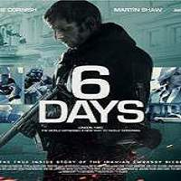 6 Days (2017) Full Movie Watch Online HD Print Free Download