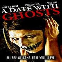 A Date with Ghosts (2015) Watch Full Movie Online DVD Print Download