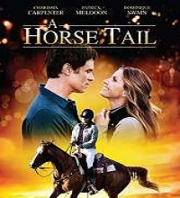 A Horse Tail (2015) Watch Full Movie Online DVD Free Download