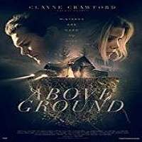 Above Ground (2018) Full Movie Watch Online HD Print Free Download