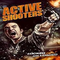 Active Shooters (2016) Full Movie Watch Online HD Print Free Download