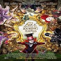 Alice Through the Looking Glass (2016) Full Movie Watch Online Free Download