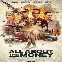 All About the Money (2017) Full Movie Watch Online HD Print Free Download