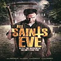 All Saints Eve (2015) Watch Full Movie Online DVD Free Download