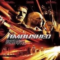 Ambushed (2013) Hindi Dubbed Full Movie Watch Online HD Free Download
