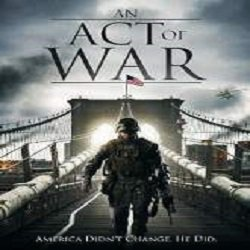 An Act of War (2015) Watch Full Movie Online DVD Free Download