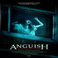 Anguish (2015) Full Movie Watch Online HD Print Quality Free Download