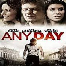 Any Day (2015) Watch Full Movie Online DVD Print Free Download