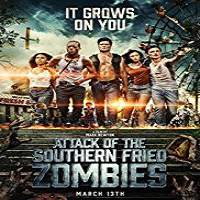 Attack of the Southern Fried Zombies (2017) Full Movie Watch Online HD Print Free Download