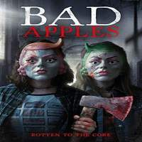 Bad Apples (2018) Full Movie Watch Online HD Print Free Download
