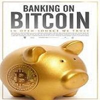 Banking on Bitcoin (2016) Full Movie Watch Online HD Print Free Download