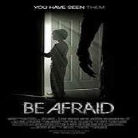 Be Afraid (2017) Full Movie Watch Online HD Print Free Download