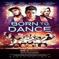Born to Dance (2015) Full Movie Watch Online HD Print Quality Free Download