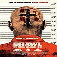 Brawl in Cell Block 99 (2017) Full Movie Watch Online HD Print Free Download